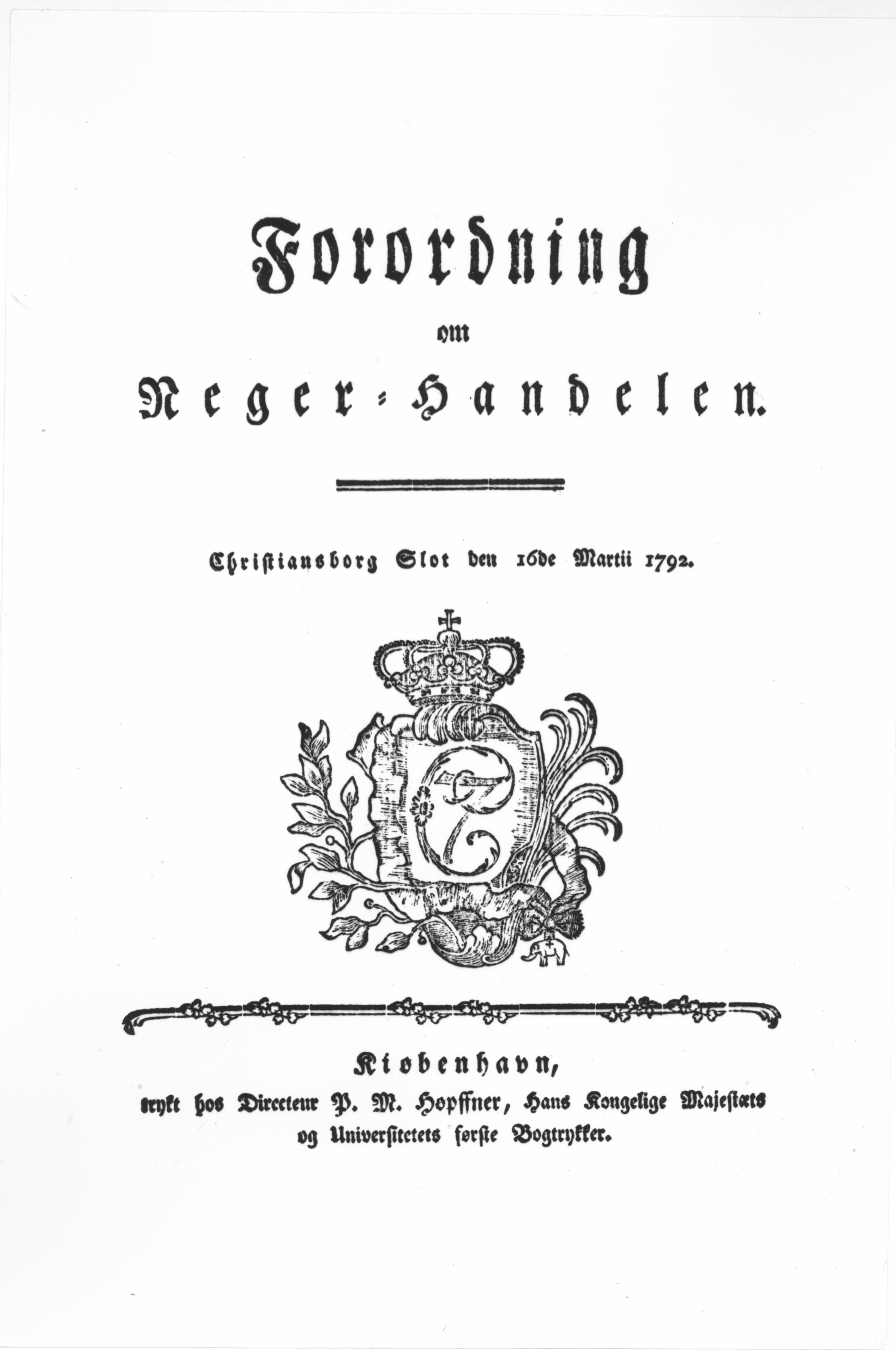 Forordning om Neger-handelen af 16. marts 1792 hvorved Christian VII forbyder slavehandlen