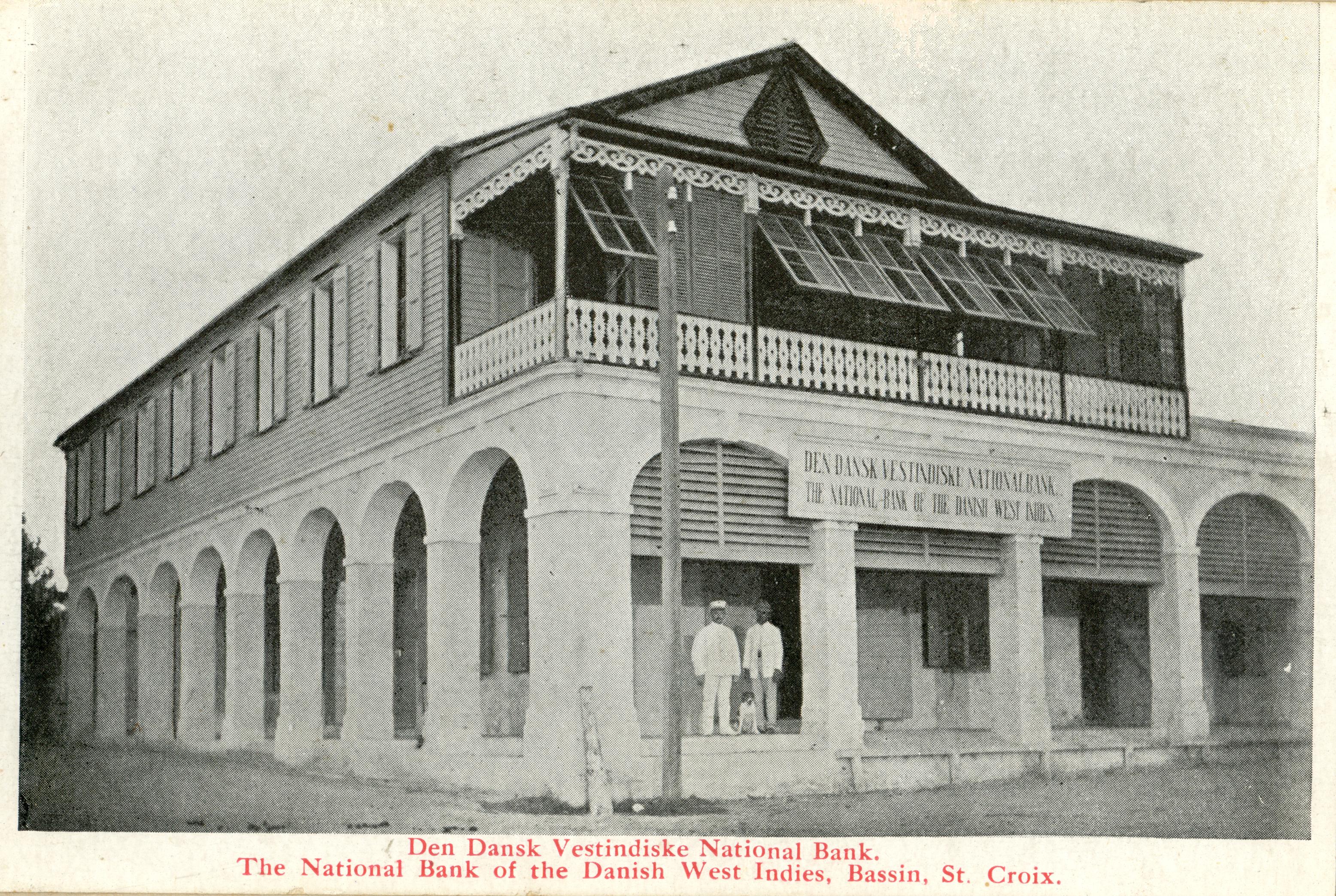 Den Dansk-Vestindiske Nationalbank, ca. 1900. Dansk Vestindisk Selskab.